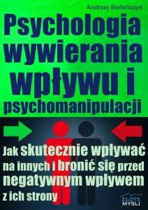 Andrzej Stefańczyk. Psychologia wywierania wpływu i psychomanipulacji