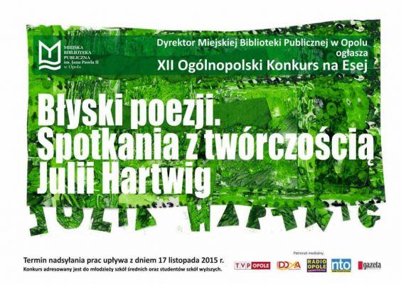 XII Ogólnopolski Konkurs na Esej Błyski poezji. Spotkania z twórczością Julii Hartwig