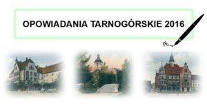Konkurs literacki pt. OPOWIADANIA TARNOGÓRSKIE 2016