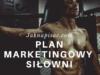 """Plan marketingowy siłowni """"Rzeźba"""""""