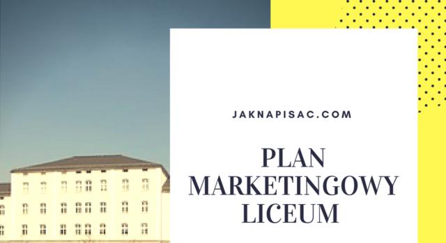 Plan marketingowy Liceum Ogólnokształcącego