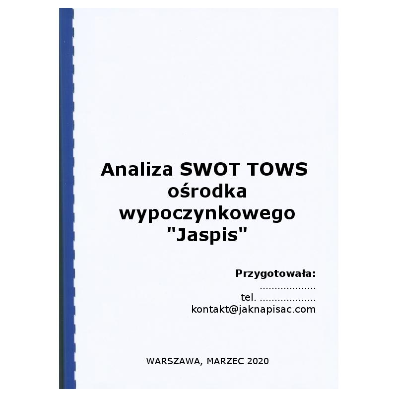 """Analiza SWOT TOWS ośrodka wypoczynkowego """"Jaspis"""""""