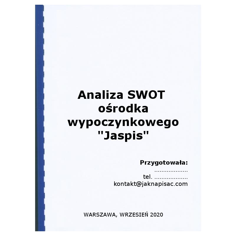 """Analiza SWOT ośrodka wypoczynkowego """"Jaspis"""""""